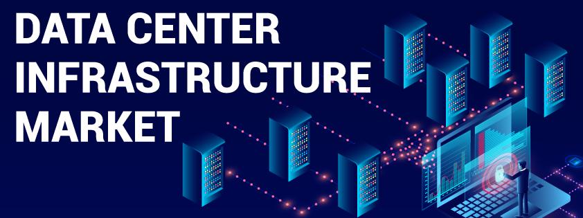 Data Center Infrastructure Market