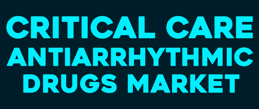Critical Care Antiarrhythmic Drugs Market