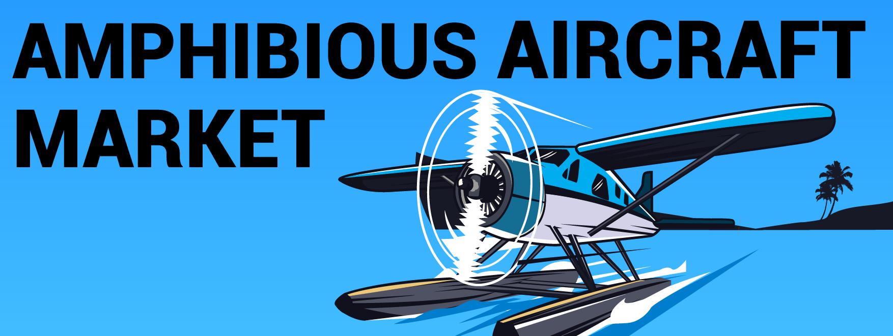Amphibious Aircraft Market