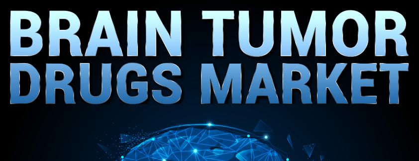 Brain Tumor Drugs Market