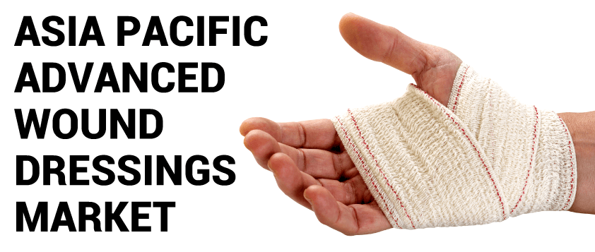 Asia Pacific Advanced Wound Dressings Market