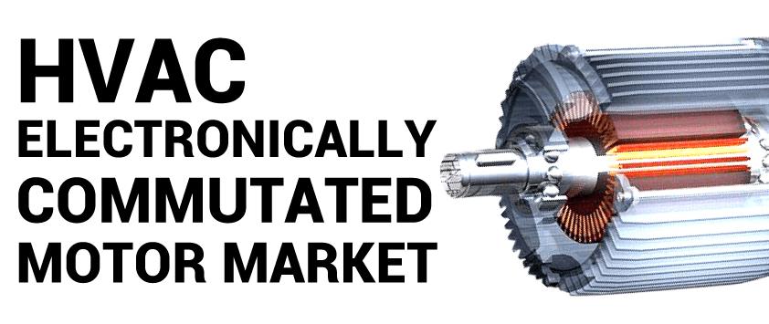HVAC Electronically Commutated Motor (ECM) Market
