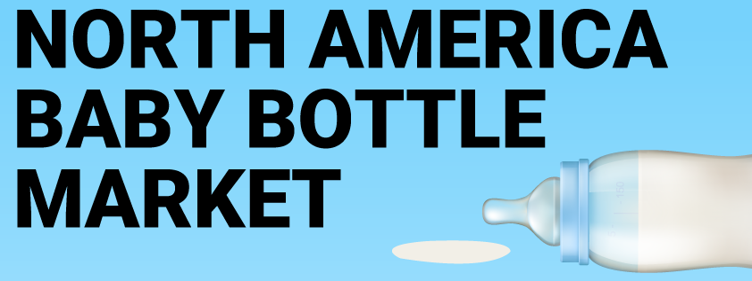 North America Baby Bottle Market