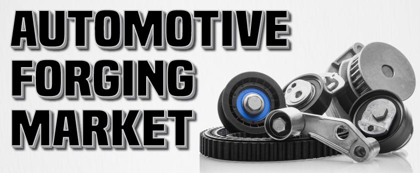 Automotive Forging Market