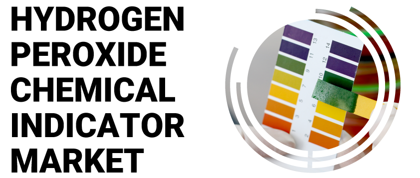 Hydrogen Peroxide Chemical Indicator Market