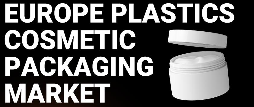 Europe Plastic Cosmetic Packaging Market
