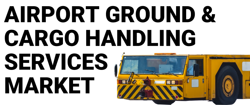 Airport Ground and Cargo Handling Services Market