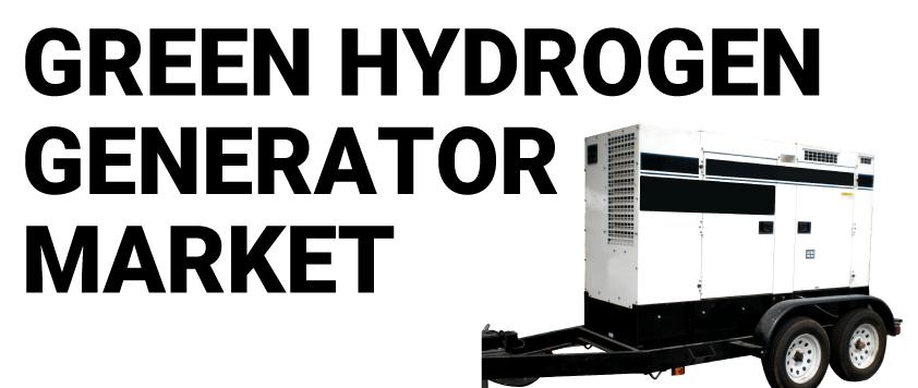 Green Hydrogen Generator Market