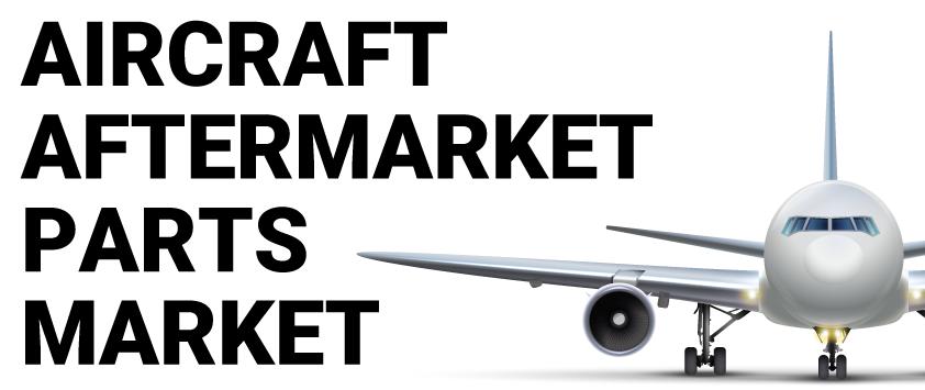Aircraft Aftermarket Parts Market