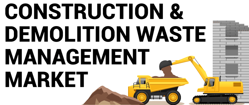 Construction and Demolition Waste Management Market