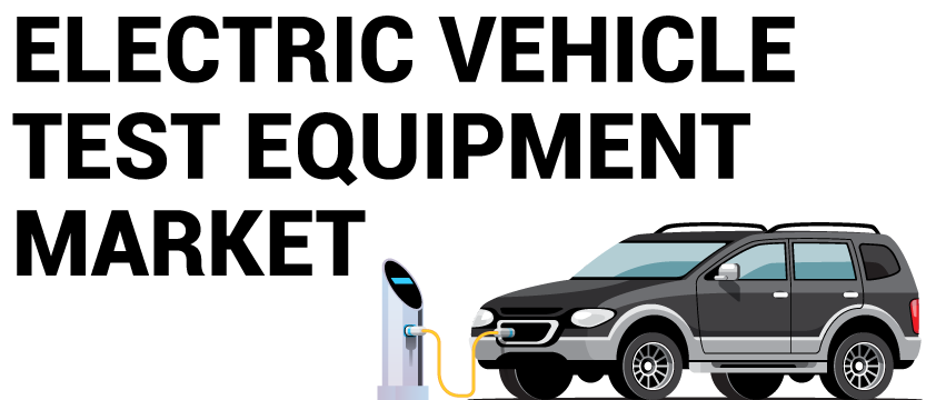 Electric Vehicle (EV) Test Equipment Market