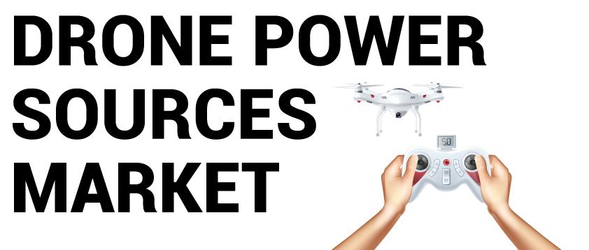 Drone Power Sources Market