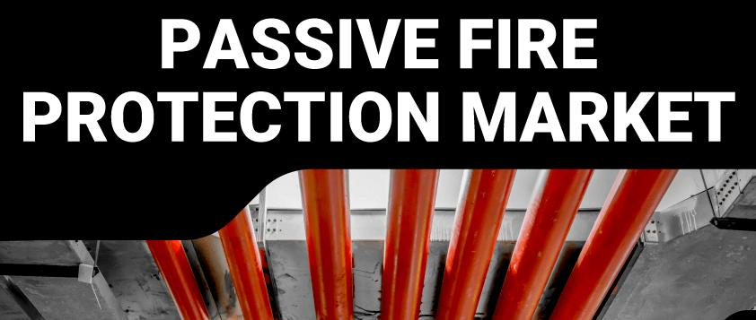 Passive Fire Protection Market
